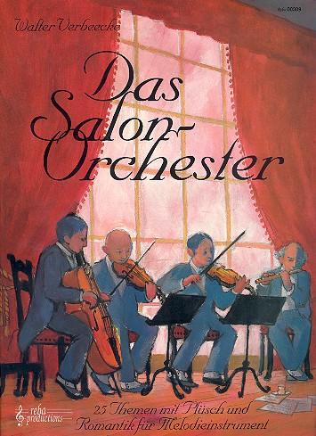 Das Salonorchester: 25 Themen mit Plüsch und Romantik für