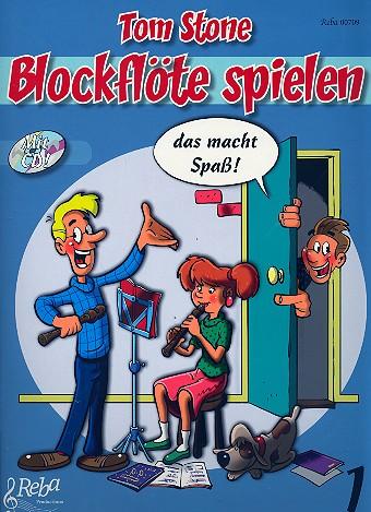 Blockflöte spielen das macht Spaß 1 (+CD): für Sopranblockflöte (deutsche und barocke Griffweise)