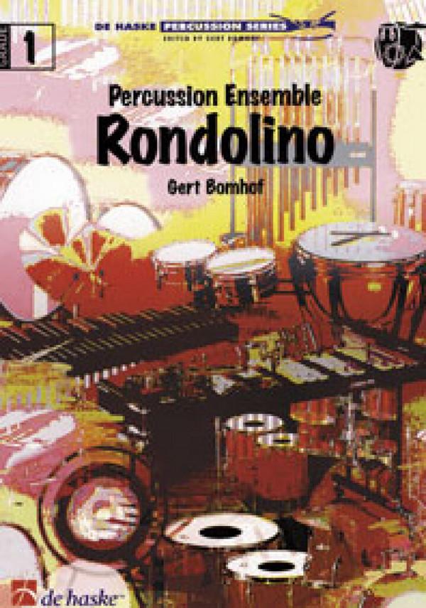 RONDOLINO: FUER PERCUSSION ENSEM- BLE (BONGOS, TAMBOURINE, COWBELL,