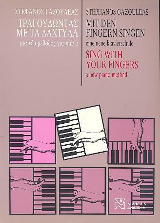 Mit den Fingern singen: Eine neue Klavierschule
