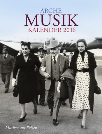 - Arche Musikkalender 2016 : Musiker auf Reisen