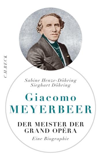 9783406660030 Giacomo Meyerbeer: der Meister der Grand Opéra
