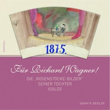 Für Richard Wagner: Die Rosenstöcke-Bilder seiner Tochter Isolde