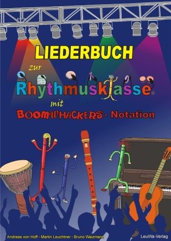 Hoff, Andreas von - Liederbuch zur Rhythmusklasse mit Boomwhackers-Notation :