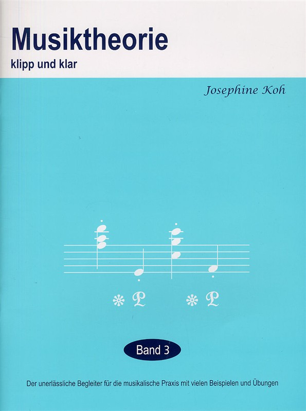 Koh, Josephine - Musiktheorie klipp und klar Band 3
