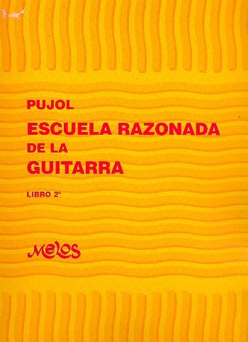 Pujol, Emilio - Escuela razonada de la guitarra