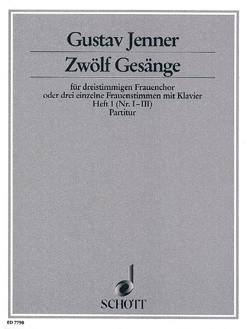 12 Gesänge opus.3 Band 1 (Nrs.1-3): für Frauenchor oder 3 Frauenstimmen und Klavier