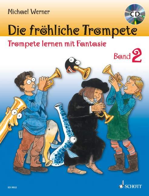 Die fröhliche Trompete Band 2 (+CD): Trompete lernen mit Fantasie