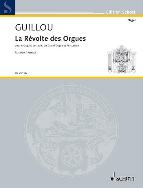 La révolte des orgues: für 8 Orgelpositive, große Orgel und Schlagzeug