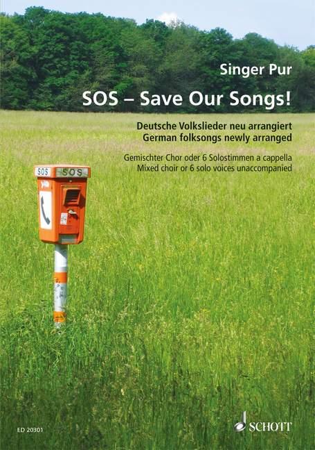 SOS: Save our Songs: für 6 Stimmen oder gem Chor a cappella