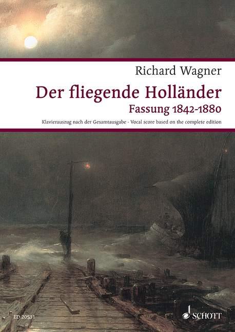 Wagner, Richard - Der fliegende Holländer (Fassung 1842-1880)