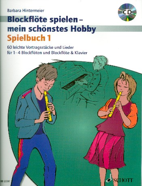 Blockflöte spielen mein schönstes Hobby Band 1 - Spielbuch (+CD): für 1-4 Sopranblockflöten und Klavier