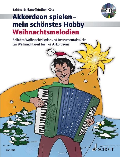 Akkordeon spielen mein schönstes Hobby - Weihnachtsmelodien (+CD): für 1-2 Akkordeons