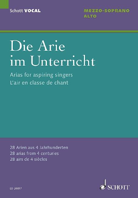 - Die Arie im Unterricht : für Alt (Mezzosopran)