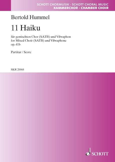11 Haiku opus.41b: für gem Chor und Vibraphon