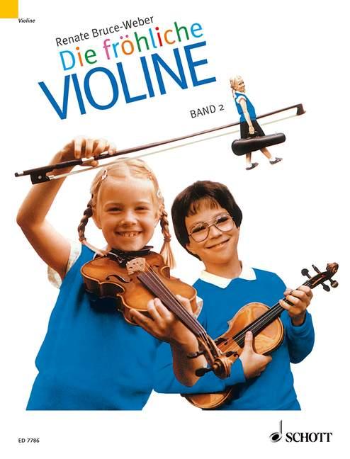 Bruce-Weber, Renate: Die fröhliche Violine Band 2 Ausbau der 1. Lage und Einführung in die 3. Lage
