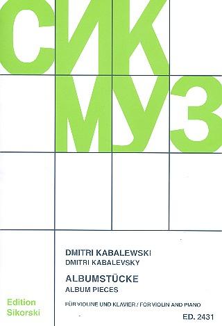 Kabalewski, Dmitri - Albumstücke für : für Violine und Klavier