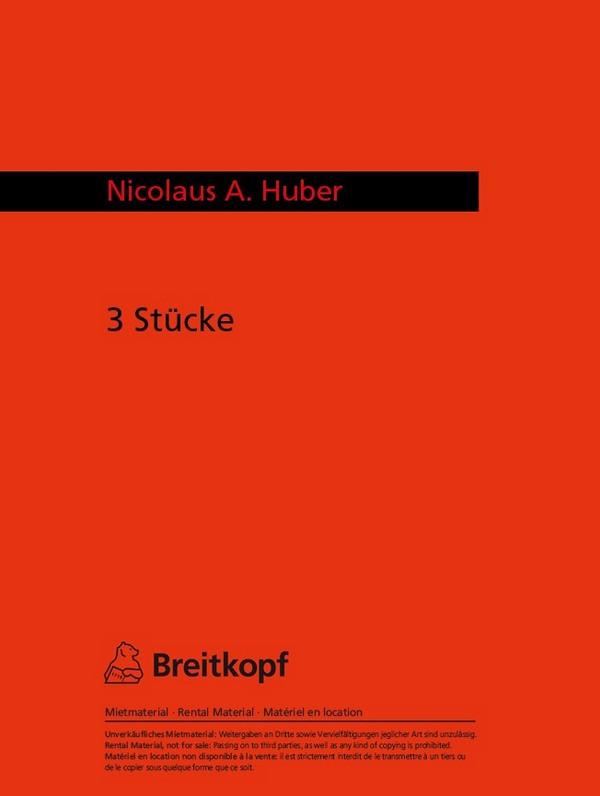 Huber, Nicolaus A.: Drei Stücke Studienpartitur