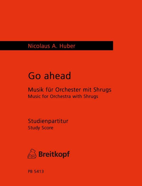 Huber, Nicolaus A.: Go Ahead Studienpartitur