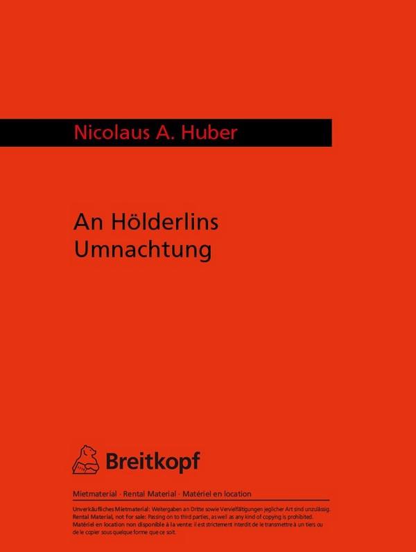 Huber, Nicolaus A.: An Hölderlins Umnachtung Studienpartitur