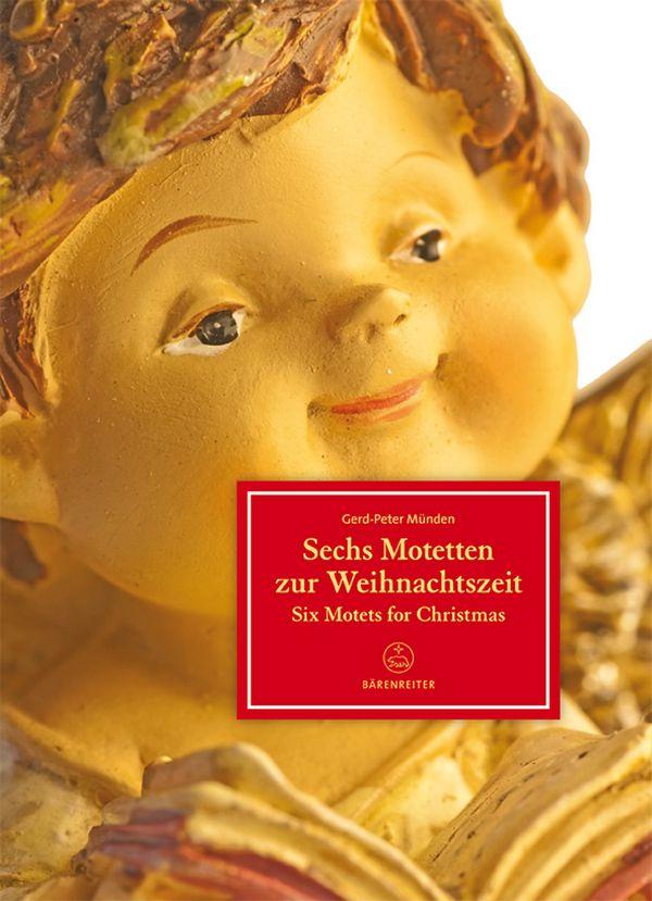 6 Motetten zur Weihnachtszeit: für gem Chor (Kinderchor/Orgel ad lib)