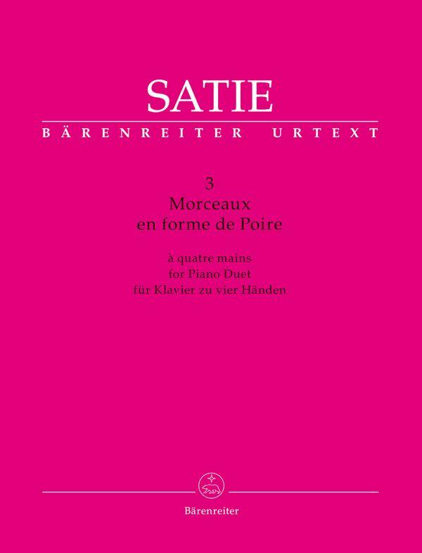 Satie, Erik - 3 Morceau en forme de poire :
