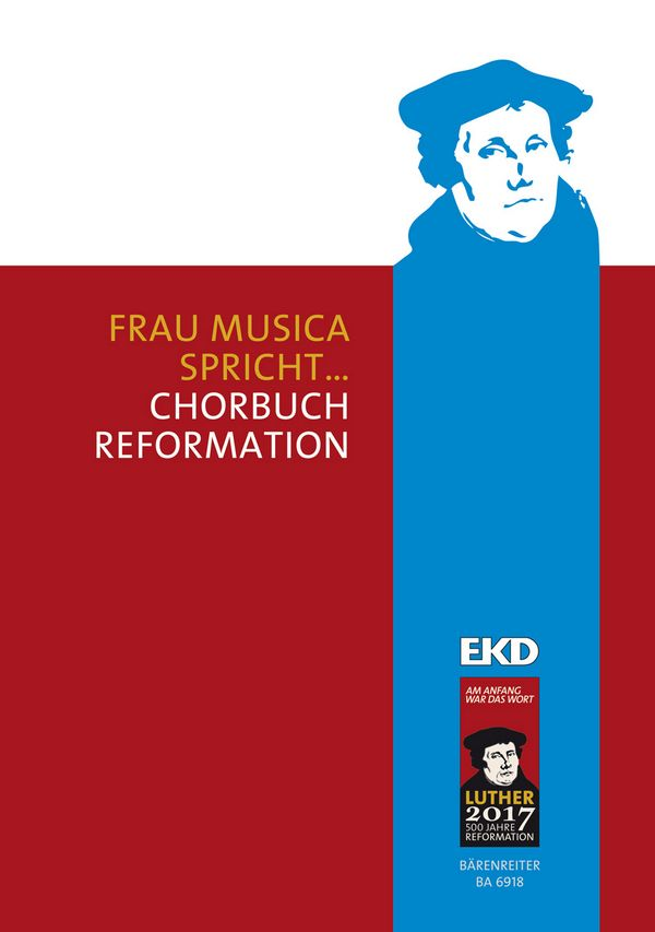 Frau Musica spricht - Chorbuch Reformation: für gem Chor a cappella