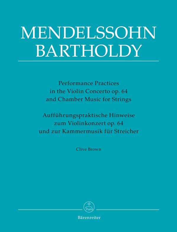 Mendelssohn-Bartholdy, Felix - Aufführungspraktische Hinweise zum Violinkonzert op.64 und zur