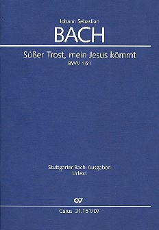 Süßer Trost mein Jesus kömmt: Kantate Nr.151 BWV151