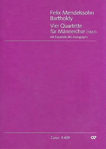 4 Quartette: für Männerchor Partitur und Faksimile des Autographs