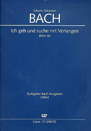 Bach, Johann Sebastian - Ich geh und suche mit Verlangen :