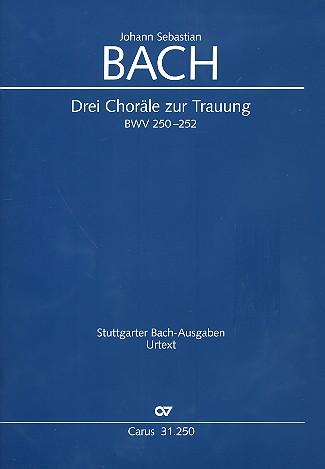 3 Choräle zur Trauung BWV250-252: für gem Chor und Instrumente