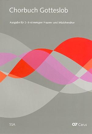 Chorbuch Gotteslob: für Frauenchor (SSA) und Orgel