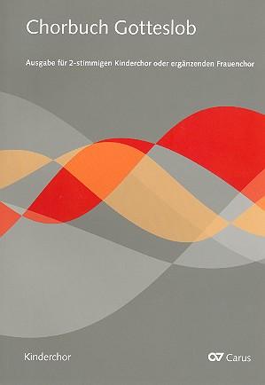 Chorbuch Gotteslob: für Kinderchor und Orgel