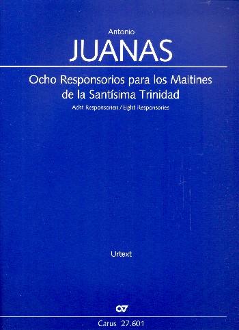 Juanas, Antonio - 8 Responsorios para los Maitines de la Santísima Trinidad :
