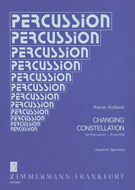 Changing Constellation: für Percussion-Ensemble (bis zu 10 Spieler)