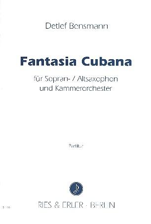 Fantasia Cubana: für Saxophon (S/A) und Kammerorchester