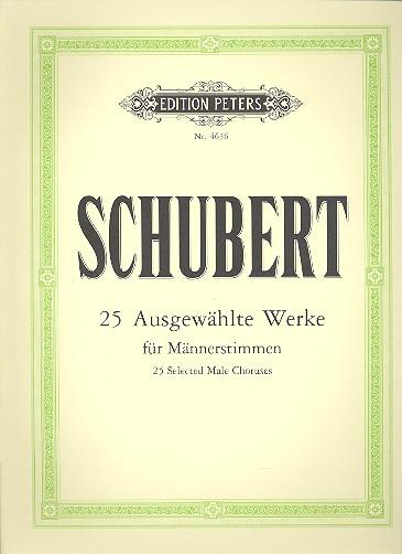 25 ausgewählte Werke: für Männerstimmen (Männerchor) mit und ohne Instrumente