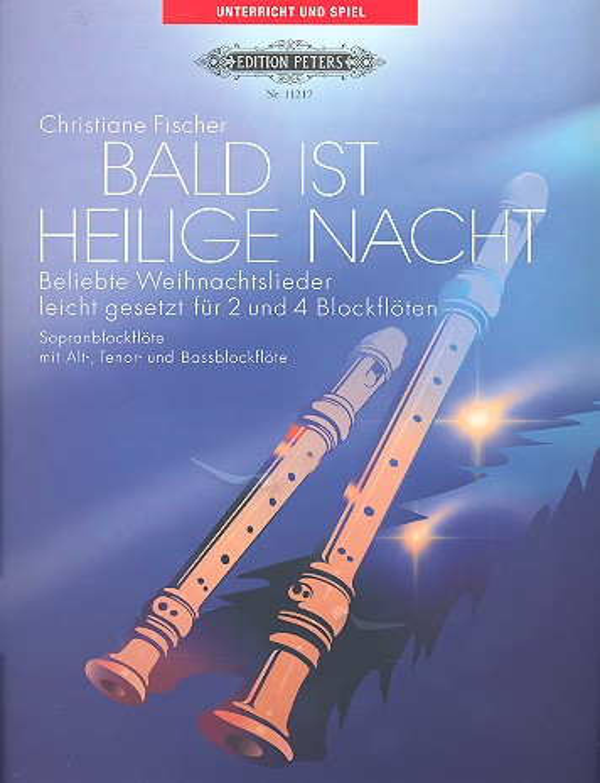 Bald ist Heilige Nacht: für 2 und 4 Blockflöten