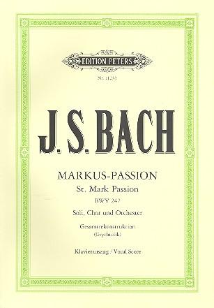 Markus-Passion BWV247: für Soli, Chor und Orchester