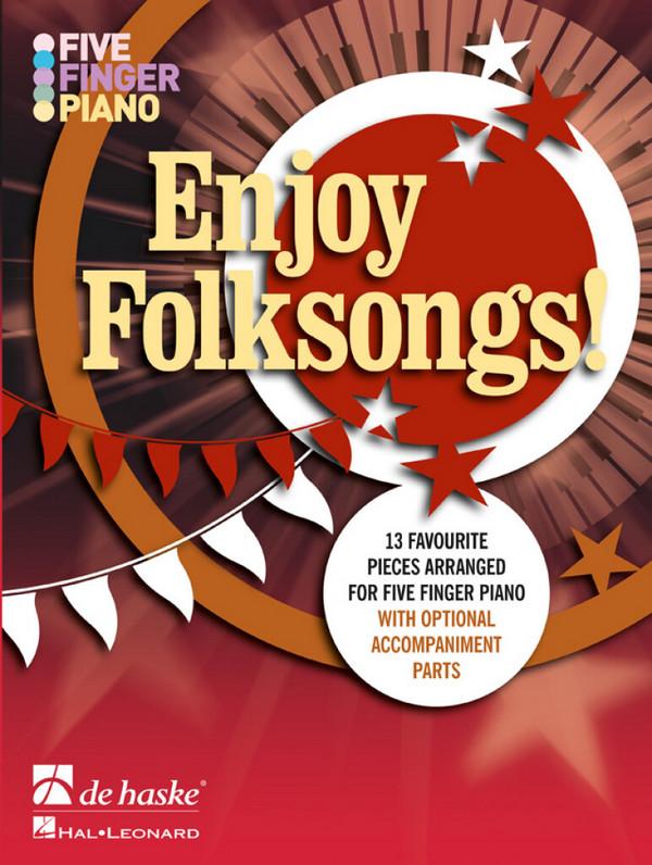 Enjoy Folksongs: for 5-Finger piano (piano accompaniment ad lib)