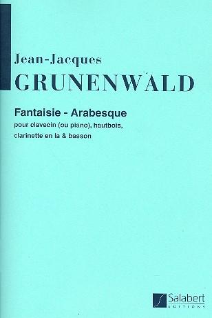 Fantaisie-arabesque: pour hautbois, clarinette en la, basson et clavecin (piano)