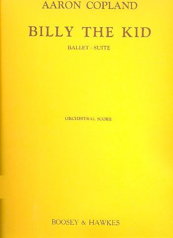 Billy the Kid - Ballett-Suite: für Orchester Partitur