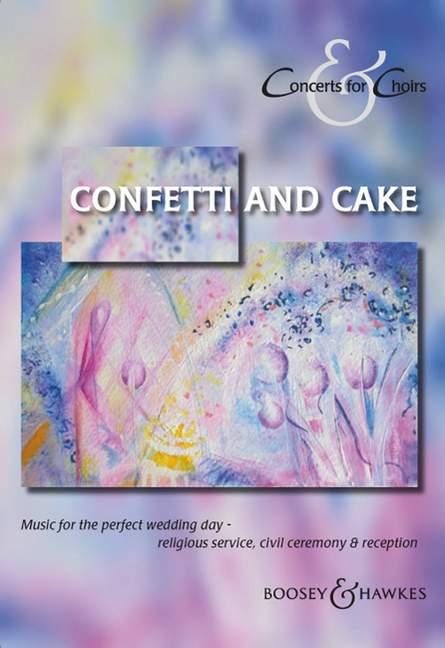 Confetti and Cake: Chorbuch für gem Chor (und Klavier)