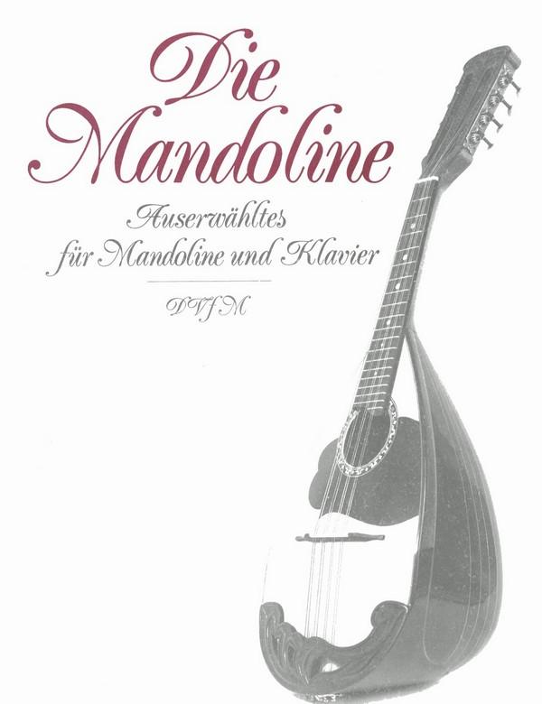 Die Mandoline: Ausgewähltes für Unterricht, Haus und Konzert