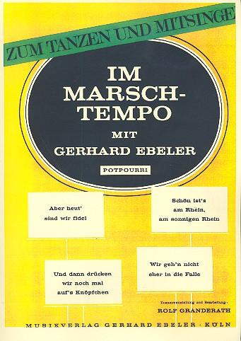 Im Marschtempo mit Gerhard Ebeler: Potpourri für Klavier mit Text