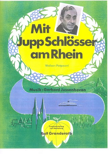Mit Jupp Schlösser am Rhein: für Klavier (Akkordeon) (mit Text und Akkorden)