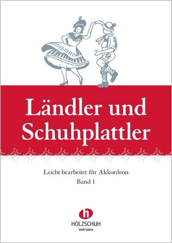 Holzschuh, Alfons - Ländler und Schuhplattler Band 1 :