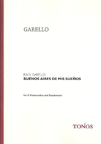 Buenos Aires de mis sueños: für 8 Violoncellos und Bandoneon