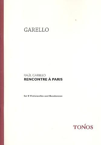 Rencontre à Paris: für 8 Violoncellos und Bandoneon